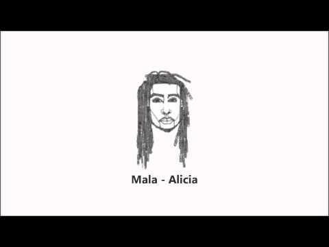 Mala - Alicia
