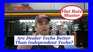 Are Dealer Techs Better Than Independent Techs?