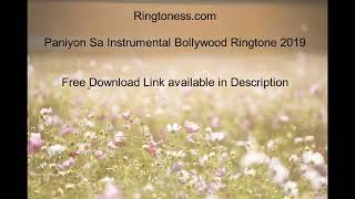 Paniyon Sa Instrumental Bollywood Ringtone 2019 | Hindi Ringtones | Ringtoness