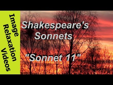 Relaxing Nature & Poetry, Shakespeare Sonnet 11, As fast as thou shalt wane, so fast thou growest