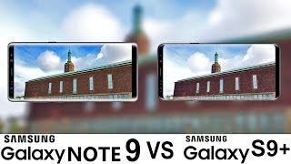 Samsung Galaxy Note 9 Vs Galaxy S9+ Camera Test