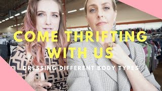 COME THRIFTING WITH US// DRESSING DIFFERENT BODY TYPES