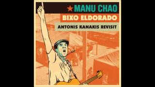 Manu Chao - Bixo Eldorado (Antonis Kanakis Revisit)