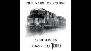 The Ries Brothers (Feat. Iya Terra) - Troubadour (Official Audio)