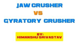 comparison of jaw and gyratory crusher mineral processing