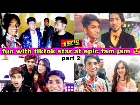 FIRST TIME EXPERIENCE OF ALL TIKTOK STAR AT EPIC FAM JAM 😍 | FUN 😂 WITH ALL TIKTOK STARS |