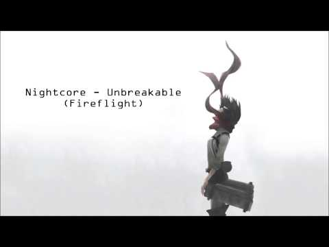 Nightcore - Unbreakable (Fireflight)