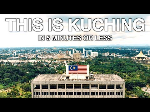 THIS IS KUCHING IN ANOTHER 5 MINUTES OR LESS in 4K!