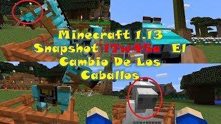 Minecraft 1.13 Nueva Actualización Cambio De Los Caballos Snapshot 17w45a