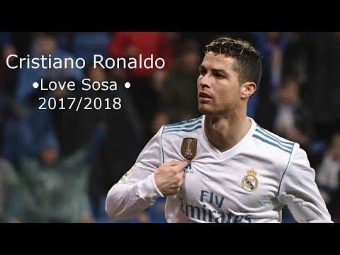 Cristiano Ronaldo ( •Love Sosa •) Skills &Goals 2017/2018