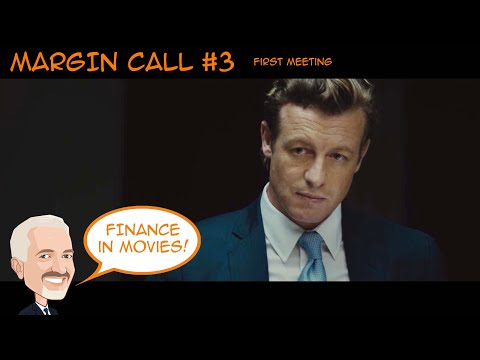 Margin Call 3 - First Meeting