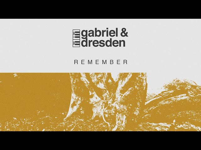Gabriel & Dresden feat. Centre - Remember