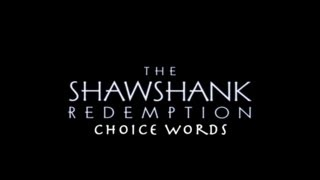 The Shawshank Redemption: Choice Words