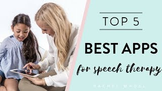 Top Five Apps for Speech Therapy