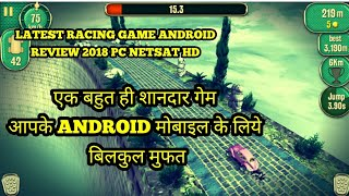 LATEST RACING GAME REVIEW ANDROID TOP GAMES 2018 PC NETSAT HD