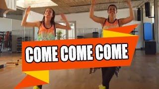 COME, COME, COME - DJ Duran feat Katty S/ ZUMBA con ALBA DURAN Y MELISSA DA CRUZ
