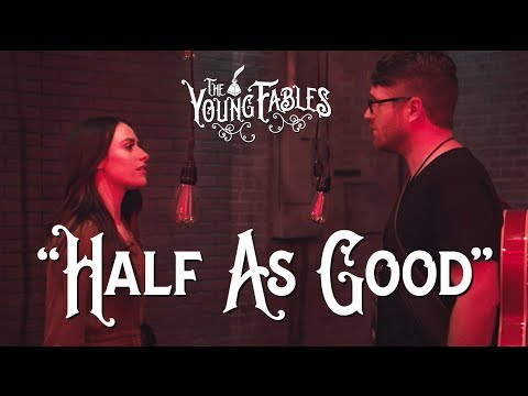 THE YOUNG FABLES - Half As Good - OFFICIAL MUSIC VIDEO