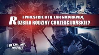 """Film chrześcijański """"Kłamstwa komunizmu"""" Klip filmowy (5) – I wreszcie kto tak naprawdę rozbija rodziny chrześcijańskie?"""