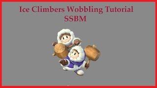 SSBM Ice Climbers Wobbling Tutorial