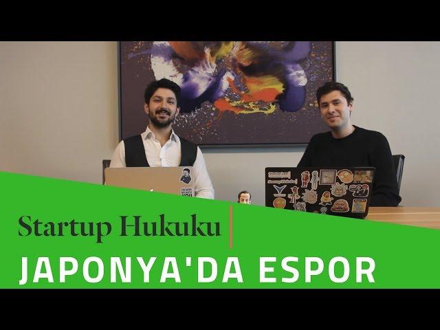 Startup Hukuku Espor Japonyada Espor Ve Hukuk Clipfailcom