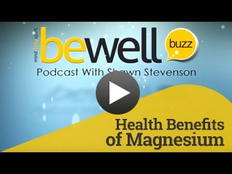 Health Benefits of Magnesium | BeWellBuzz.com