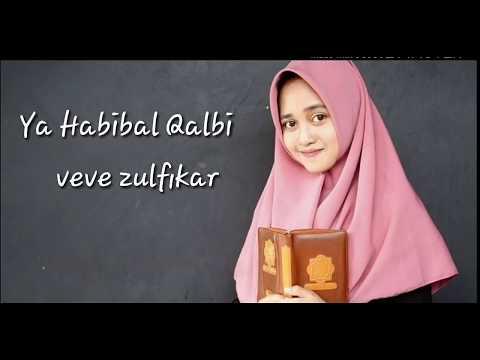 Veve Zulfikar Ya Habibal Qalbi Best Sangat Lah