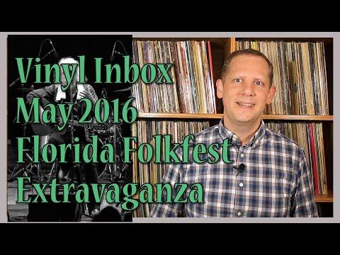 Vinyl Inbox May 2016, Florida Folk Festival Extravaganza