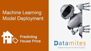 Deploying House Price Prediction with  Machine Learning - DataMites Project Tutorials