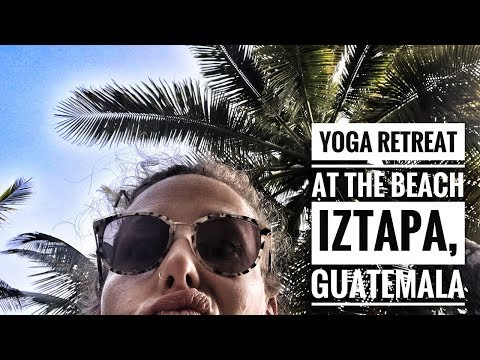 YOGA RETREAT AT THE BEACH - IZTAPA, GUATEMALA