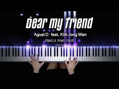 Agust D - Dear my friend (feat. Kim Jong Wan )   Piano Cover by Pianella Piano