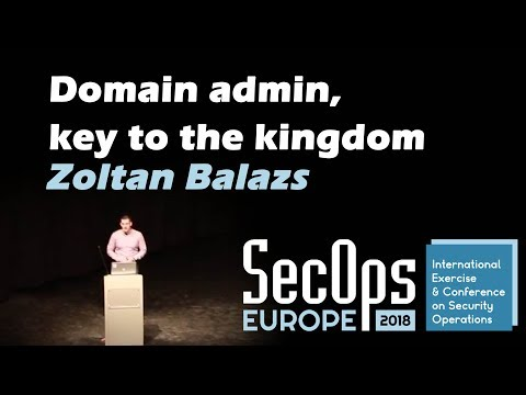 Domain admin, key to the kingdom | Zoltan Balazs | Secops Europe 2018