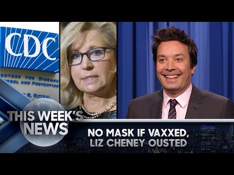 No More MasksifVaccinated, Trump's GOP Ousts Liz Cheney: This Week's News | The Tonight Show