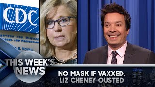No More Masks if Vaccinated, Trump's GOP Ousts Liz Cheney: This Week's News | The Tonight Show
