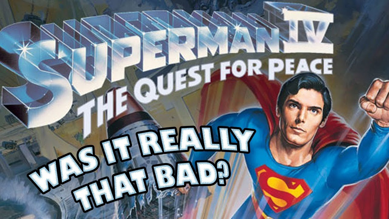 Was It Really That Bad? Superman IV: The Quest for Peace!