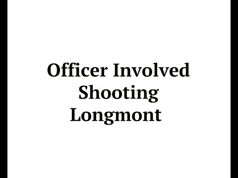 Officer Involved Shooting in Longmont