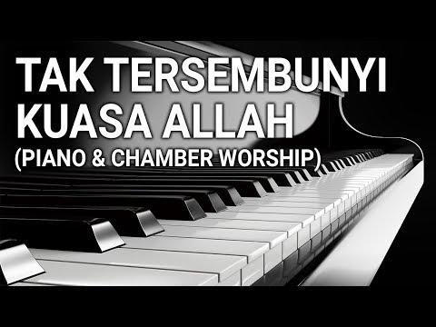 Piano & chamber worship : tak Tersembunyi Kuasa Allah