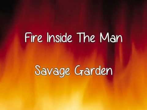 Savage Garden- Fire Inside The Man Lyrics