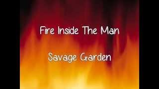 Savage Garden- Fire Inside The Man Lyrics