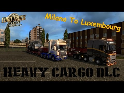 ETS2 MP (Milano To Luxembourg) Heavy Cargo DLC Part 2