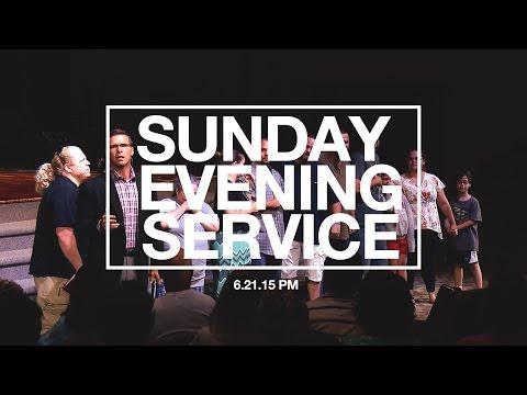 06.21.15 Sunday Evening Service
