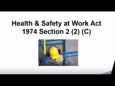 Section 2 (2) (C) of the Health and Safety at Work Act 1974