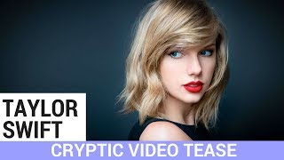 What Does Taylor Swift's Cryptic Video Mean?