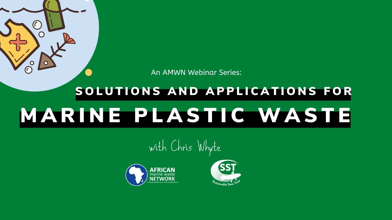 AWA Webinar Series 2- Addressing Solutions and Applications for Marine  Plastic Waste