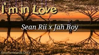 I'M IN LOVE  - Sean Rii x Jah Boy     2017