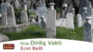 ECEL BELLİ - GRUP DİRİLİŞ VAKTİ
