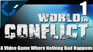 A Video Game Where Nothing Bad Happens - 01 - World in Conflict (PC)