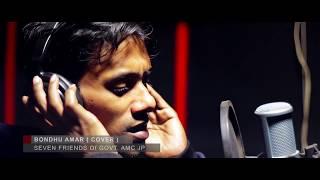 Bondhu Amar (Cover) By Seven Friends
