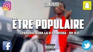 SONINHO - ÊTRE POPULAIRE (PARODIE KOBA LA D FT NISKA - RR 9.1)