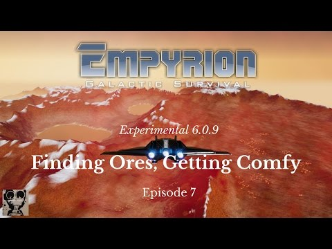 Let's Play Empyrion: Galactic Survival - 6.0.9 - Finding Ores, Getting Comfy - Episode 7