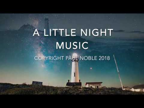 Paul Noble -  Modern Contemporary Instrumental Classical Piano Piece - A Little Night Music
